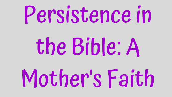 persistence in the Bible